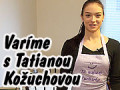 Varíme s fitness hviezdou Tatianou Kožuchovou, PART 1