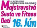 Všetko o 2018 IFBB World Children Fitness Championships, Bratislava