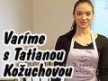 Varíme s fitness hviezdou Tatianou Kožuchovou, PART 3