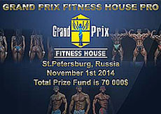 2014 Grand Prix Fitness House - PRO Bodybuilding, Bikini Fitness etc.